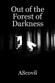 Out of the Forest of Darkness