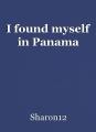 I found myself in Panama