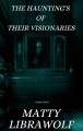 THE HAUNTING'S OF THEIR VISIONARIES