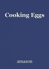 Cooking Eggs