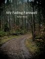 My Fading Farewell