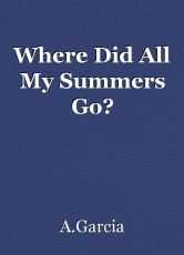 Where Did All My Summers Go?
