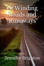 Of Winding Roads and Runaways