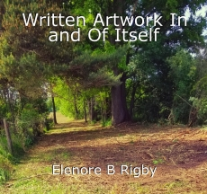 Written Artwork In and Of Itself