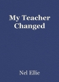My Teacher Changed