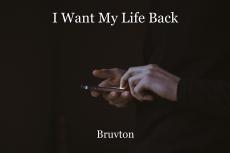 I Want My Life Back