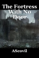The Fortress With No Door