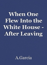When One Flew Into the White House - After Leaving the Cuckoo's Nest