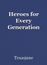 Heroes for Every Generation