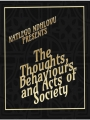 The Thoughts, Acts and Behaviours of Society