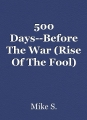 500 Days--Before The War (Rise Of The Fool)