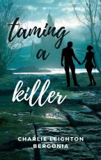 Taming a Killer