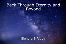 Back Through Eternity and Beyond