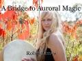 A Bridge to Auroral Magic