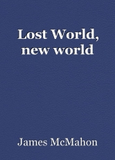 Lost World, new world