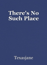There's No Such Place