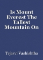 Is Mount Everest The Tallest Mountain On Earth?