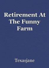 Retirement At The Funny Farm