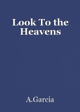Look To the Heavens
