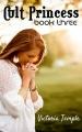 Cult Princess - Book Three