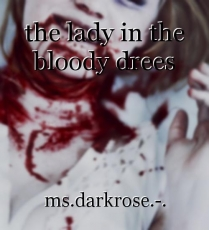 the lady in the bloody drees