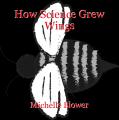 How Science Grew Wings