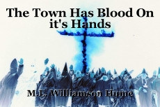 The Town Has Blood On it's Hands