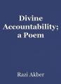 Divine Accountability; a Poem