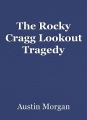 The Rocky Cragg Lookout Tragedy