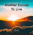 Another Excuse To Live