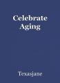 Celebrate Aging