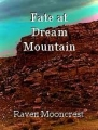 Fate at Dream Mountain