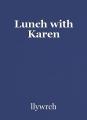 Lunch with Karen