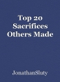 Top 20 Sacrifices Others Made