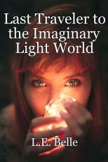 Last Traveler to the Imaginary Light World