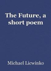 The Future, a short poem