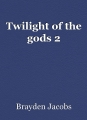 Twilight of the gods 2