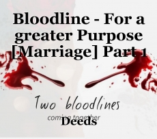 Bloodline - For a greater Purpose [Marriage] Part 1