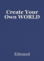 Create Your Own WORLD