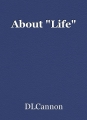 """About """"Life"""""""