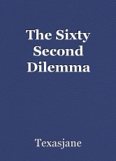 The Sixty Second Dilemma