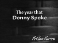 The year that Donny spoke.