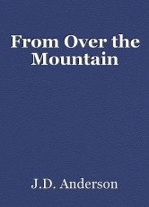 From Over the Mountain