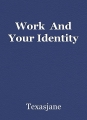Work  And Your Identity