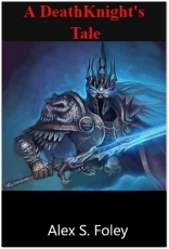 A Death Knight's Tale (revised)
