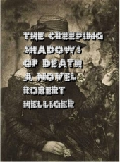 The Creeping Shadows of Death A novel