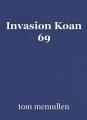 Invasion Koan 69