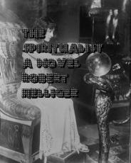 The Spiritualist A novel