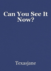 Can You See It Now?