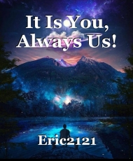 It Is You, Always Us!